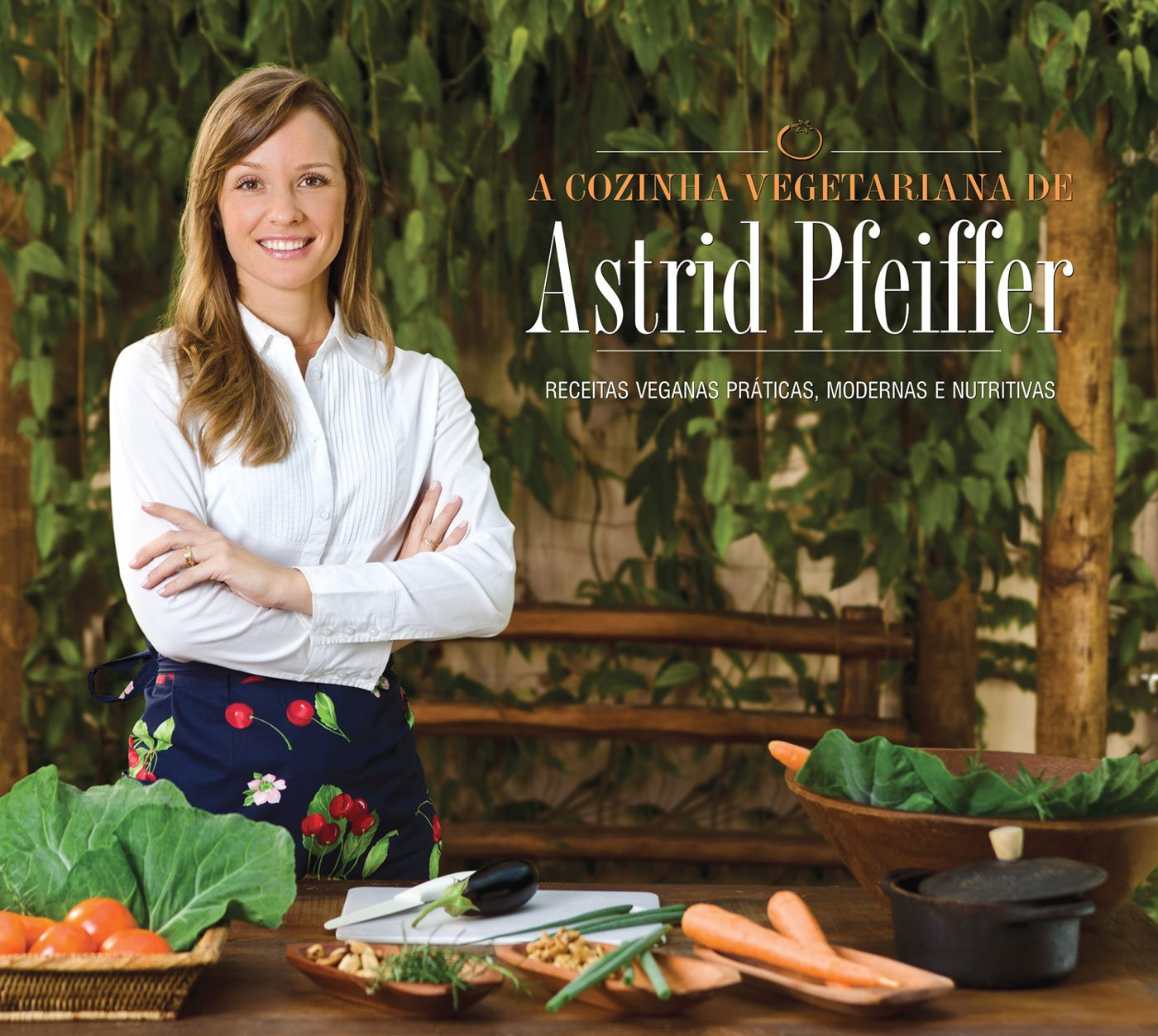 A cozinha vegetariana da Astrid Pfeiffer
