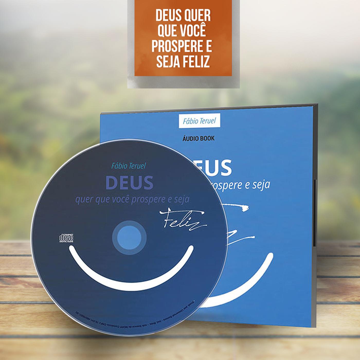 Audio Book - Deus quer que você prospere e seja Feliz - Fábio Teruel