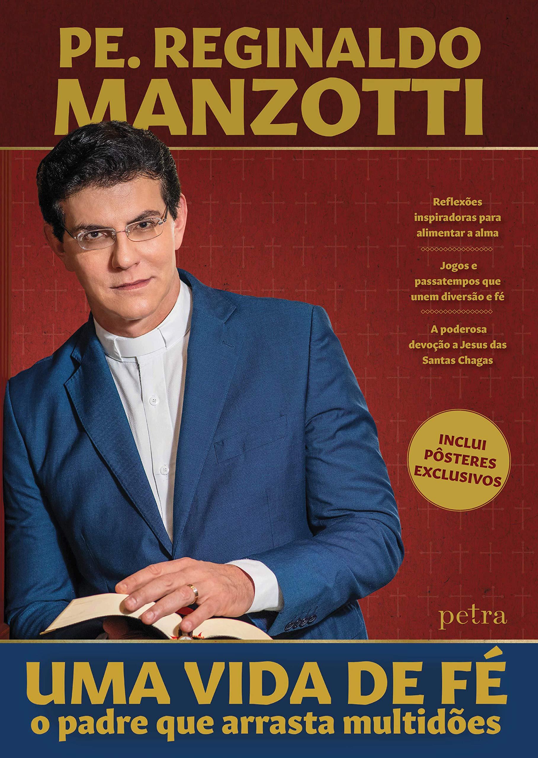 Uma vida de fé: O padre que arrasta multidões - Pe. Reginaldo Manzotti