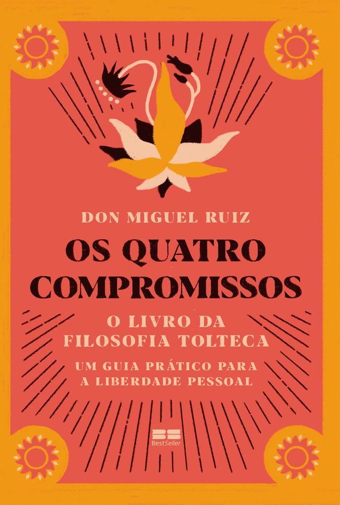 Os quatro compromissos - O livro da filosofia tolteca
