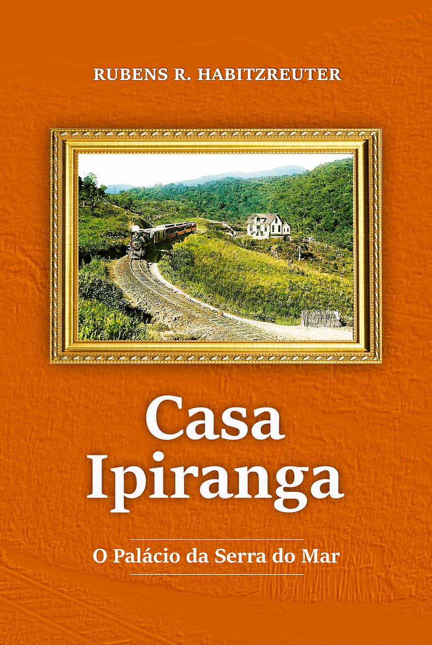 Casa Ipiranga - O palácio da Serra do Mar
