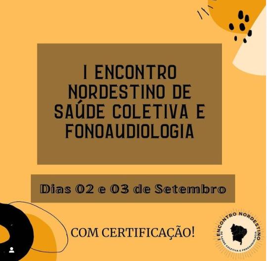 1°ENCONTRO NORDESTINO DE SAÚDE COLETIVA E FONOAUDIOLOGIA