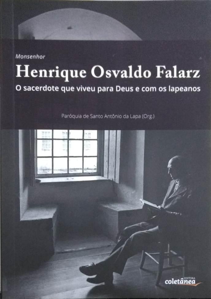 Monsenhor Henrique Osvaldo Falarz - O sacerdote que viveu para Deus e com os lapeanos