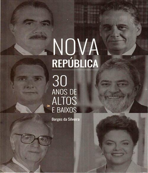 Nova República - 30 anos de altos e baixo